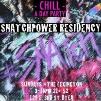 SNATCHPOWER RESIDENCY @ THE LEXINGTON | 08.15